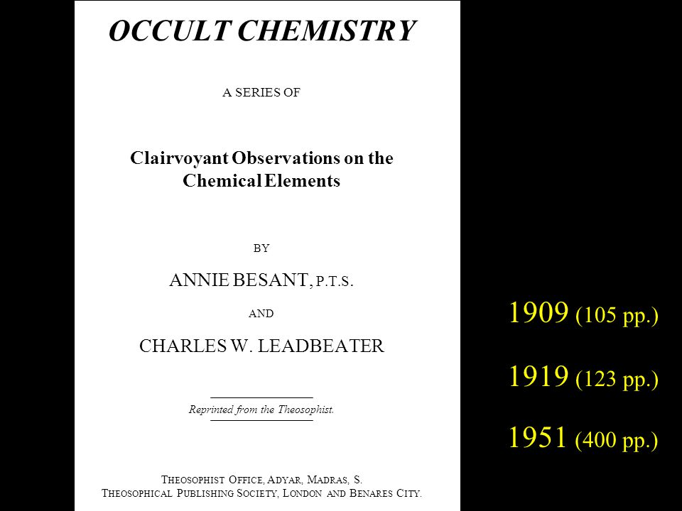 OCCULT CHEMISTRY A SERIES OF Clairvoyant Observations on the Chemical Elements BY ANNIE BESANT, P.T.S.
