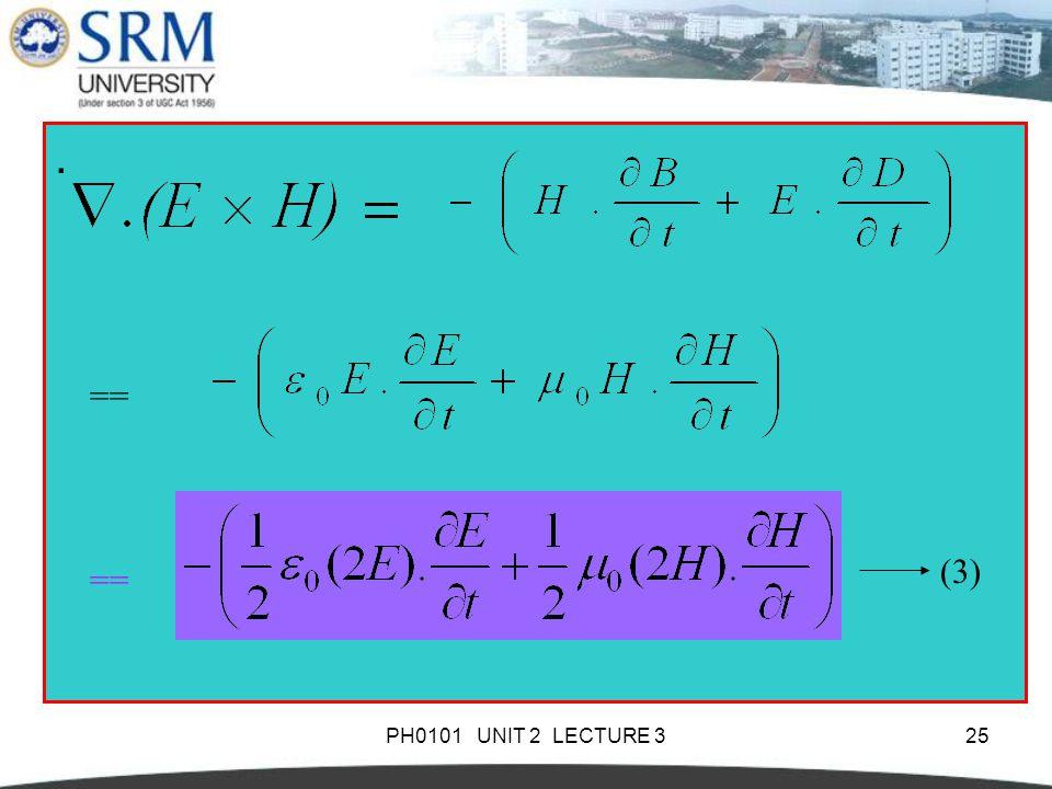 PH0101 UNIT 2 LECTURE 325. == (3)