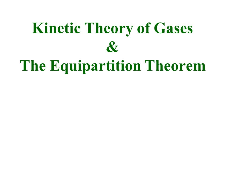 Kinetic Theory of Gases & The Equipartition Theorem