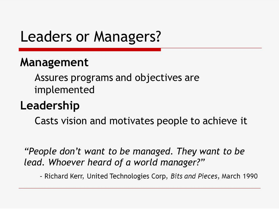 Leaders or Managers.