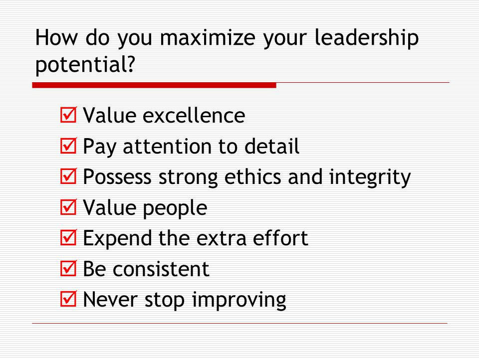 How do you maximize your leadership potential.
