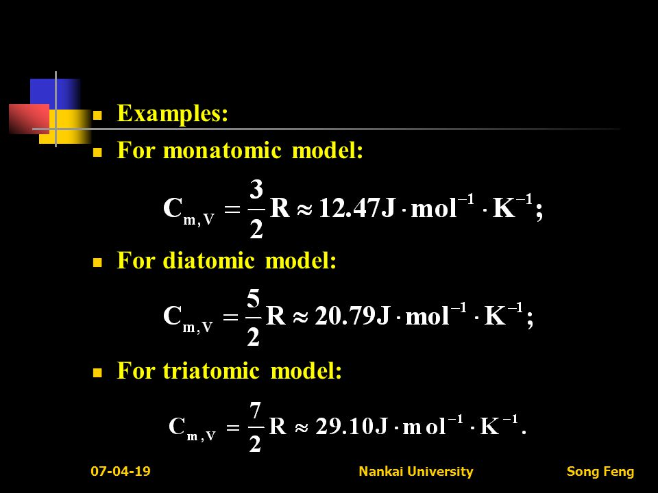 07-04-19 Nankai University Song Feng Examples: For monatomic model: For diatomic model: For triatomic model: