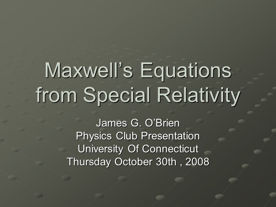 History In the beginning, there was Maxwell… Well, really Faraday, Gauss, Ampere, Biot, Savart, and Coulomb.