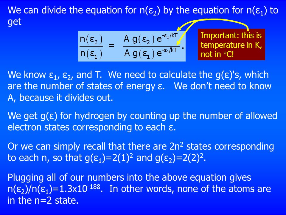 We can divide the equation for n(ε 2 ) by the equation for n(ε 1 ) to get We know ε 1, ε 2, and T.