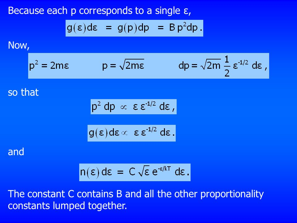 Because each p corresponds to a single ε, Now, so that and The constant C contains B and all the other proportionality constants lumped together.