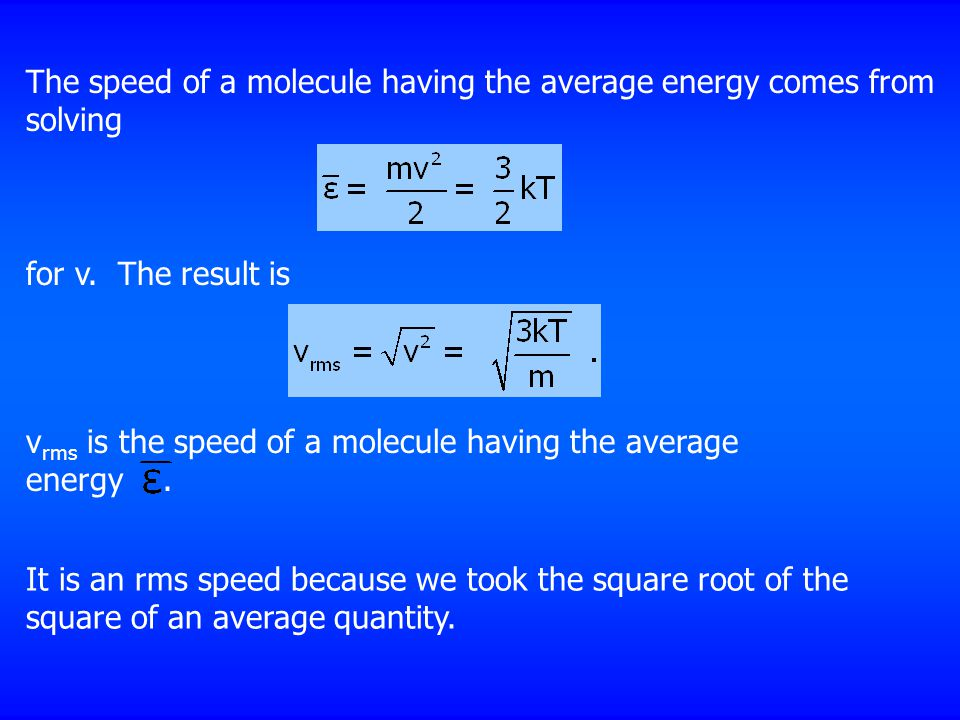 The speed of a molecule having the average energy comes from solving for v.
