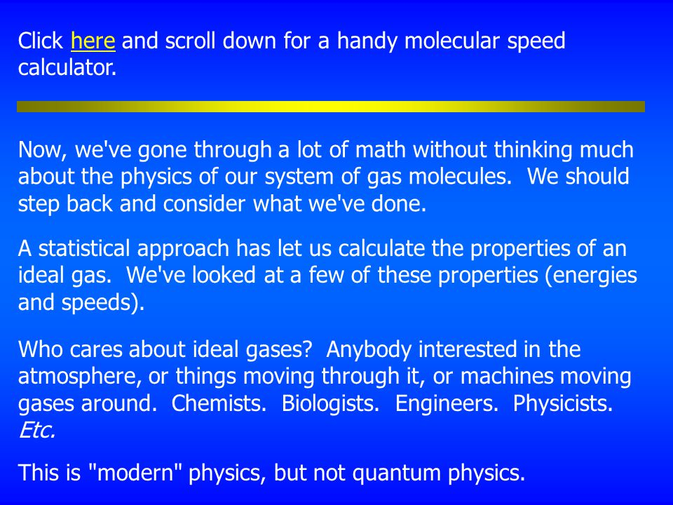 Now, we ve gone through a lot of math without thinking much about the physics of our system of gas molecules.