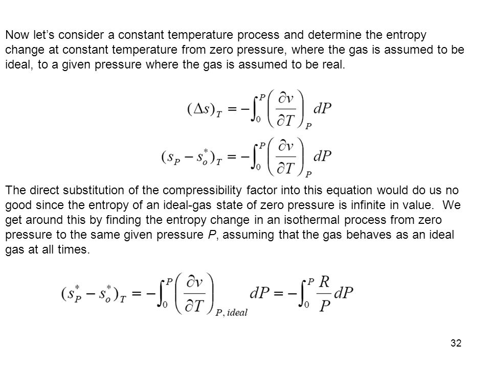 32 Now let's consider a constant temperature process and determine the entropy change at constant temperature from zero pressure, where the gas is ass
