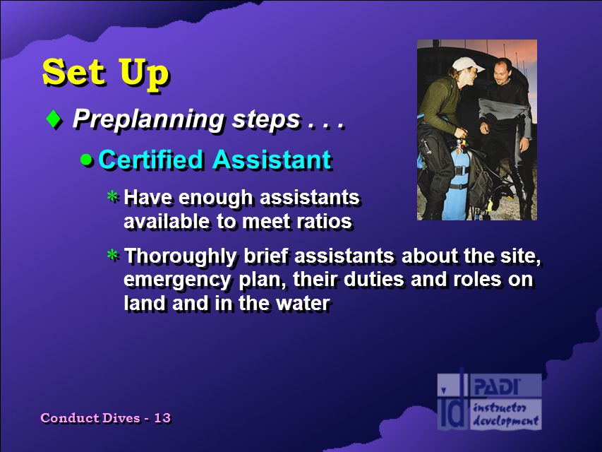 Conduct Dives - 13 Set Up  Preplanning steps...