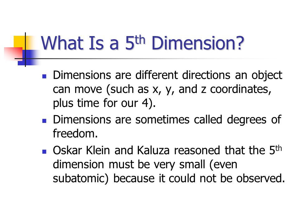 What Is a 5 th Dimension.