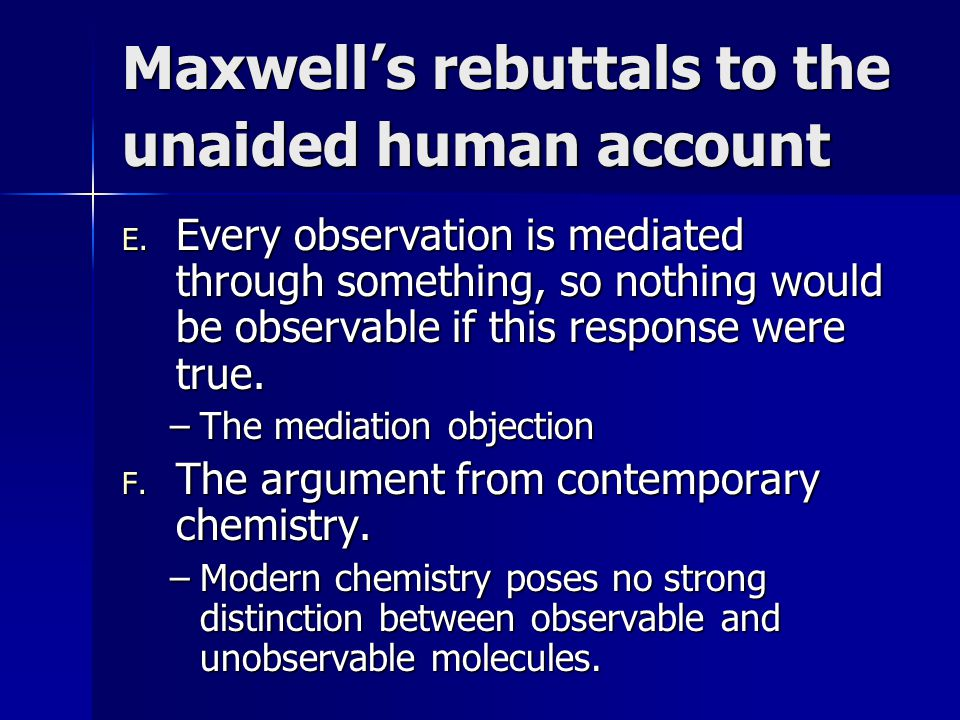 Maxwell's rebuttals to the unaided human account E.