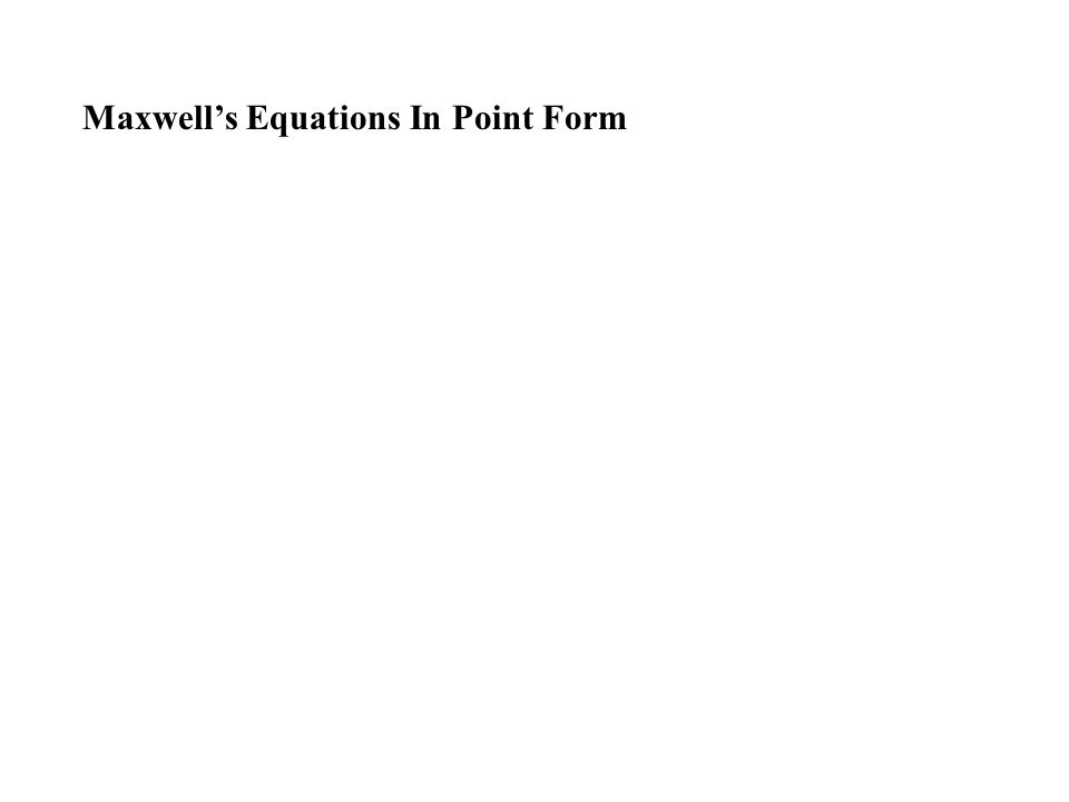 Maxwell's Equations In Point Form