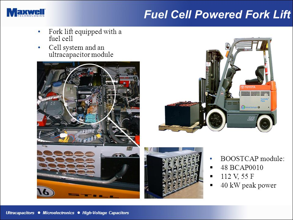 Ultracapacitors Microelectronics High-Voltage Capacitors Fuel Cell Powered Fork Lift Fork lift equipped with a fuel cell Cell system and an ultracapac