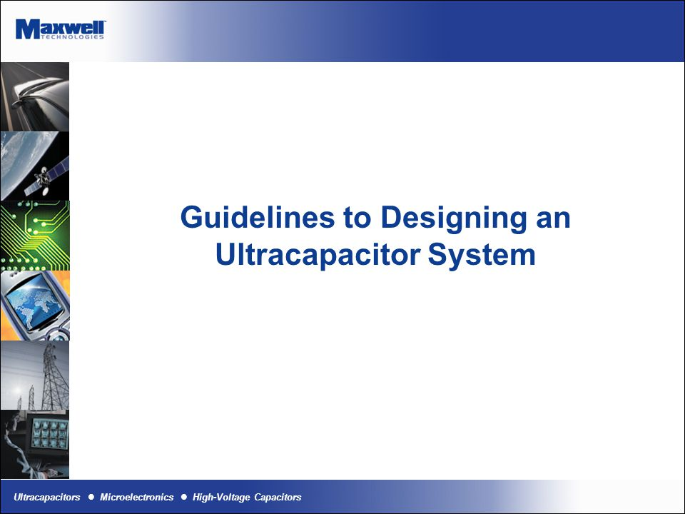 Ultracapacitors Microelectronics High-Voltage Capacitors Guidelines to Designing an Ultracapacitor System