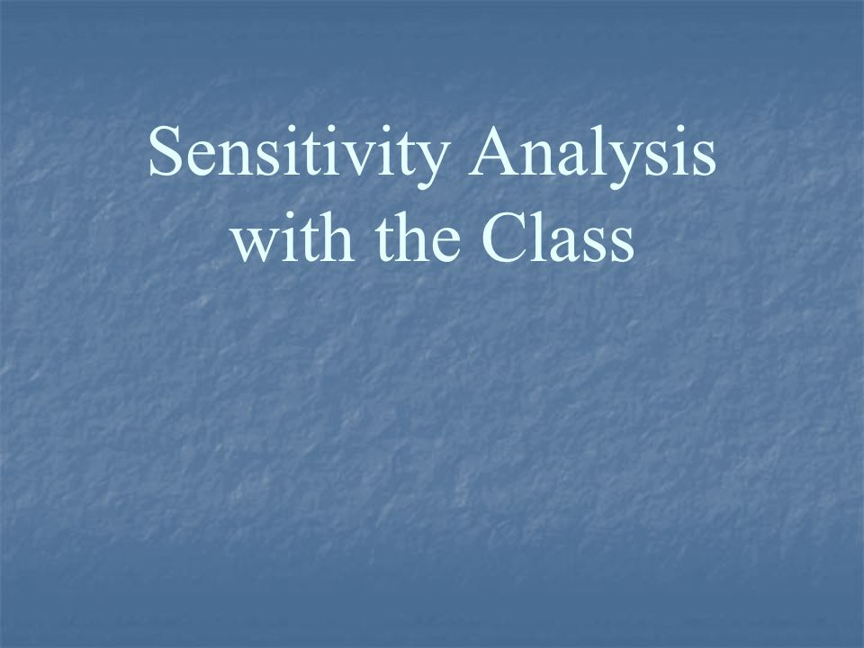 Sensitivity Analysis with the Class