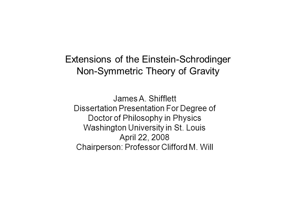 James A. Shifflett Dissertation Presentation For Degree of Doctor of Philosophy in Physics Washington University in St. Louis April 22, 2008 Chairpers