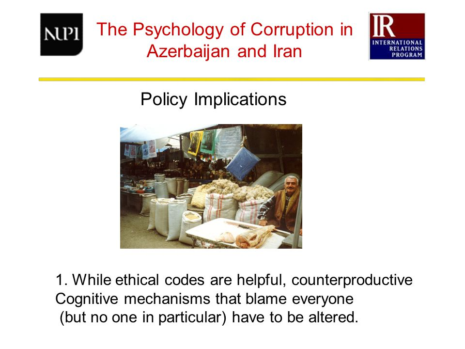 The Psychology of Corruption in Azerbaijan and Iran Policy Implications 1.