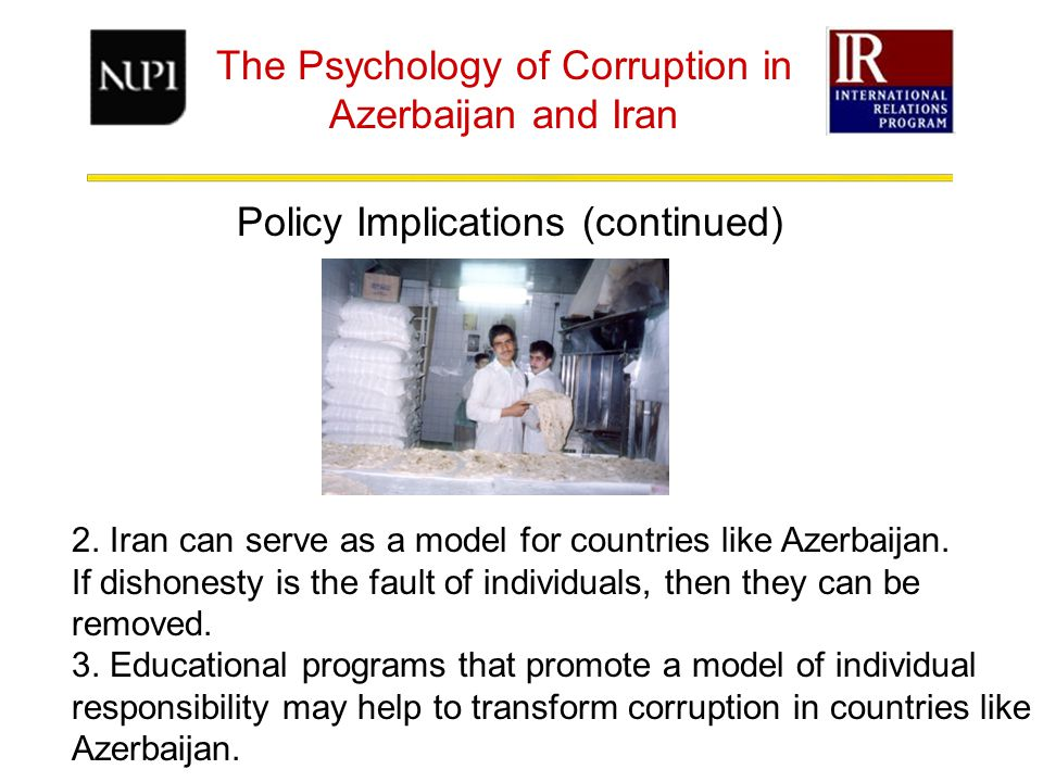 The Psychology of Corruption in Azerbaijan and Iran Policy Implications (continued) 2.