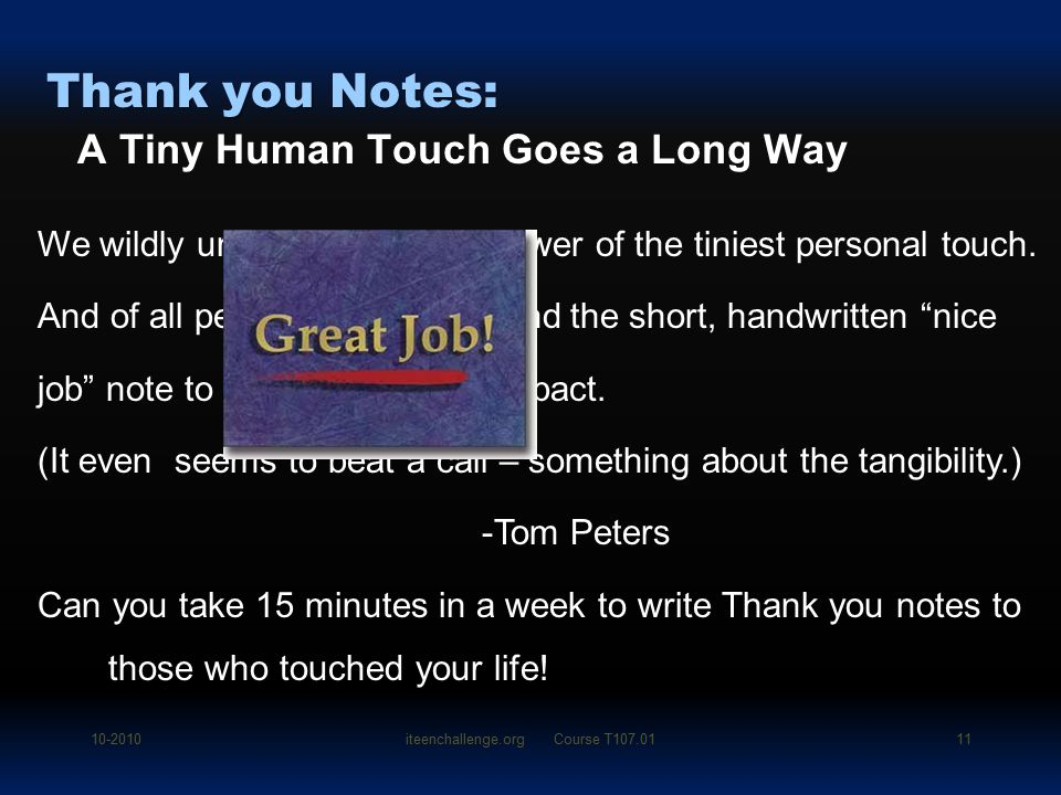 """We wildly underestimate the power of the tiniest personal touch. And of all personal touches, I find the short, handwritten """"nice job"""" note to have th"""