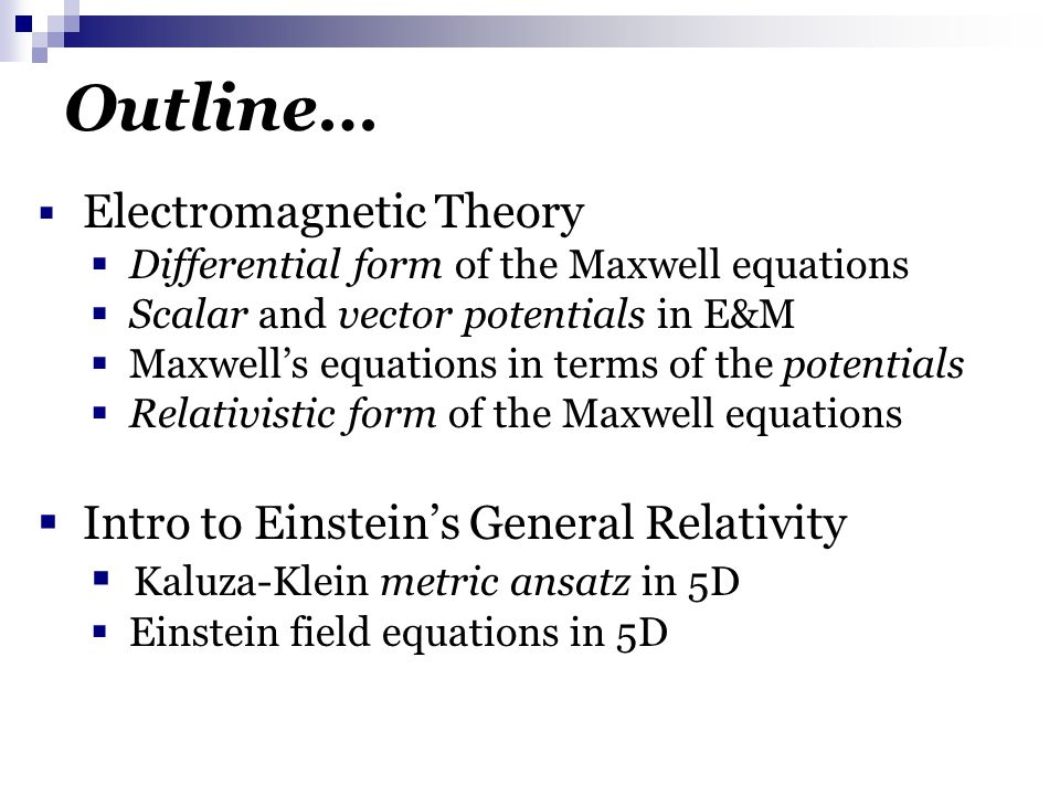 Maxwell's equations in differential form (in vacuum) Gauss' Law for E-field Gauss' Law for B-field Faraday's Law Ampere's Law with Maxwell's Correction these plus the Lorentz force completely describe classical Electromagnetic Theory