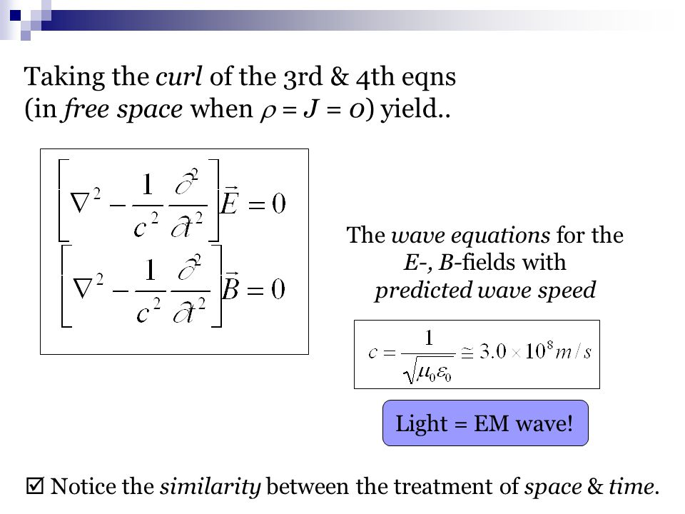 Taking the curl of the 3rd & 4th eqns (in free space when  = J = 0) yield..
