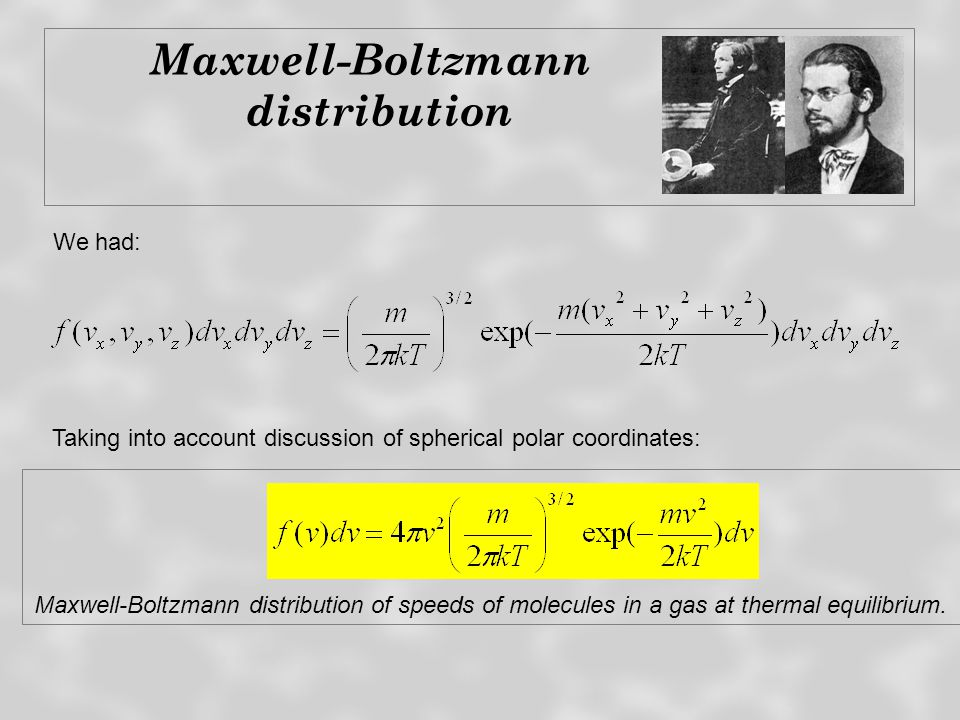 Maxwell-Boltzmann distribution To convert from velocity to speed we have carried out two steps: 1.