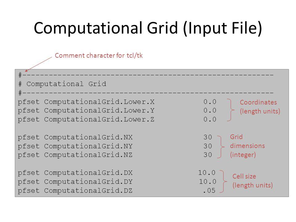 Computational Grid (Input File) #--------------------------------------------------------- # Computational Grid #-------------------------------------