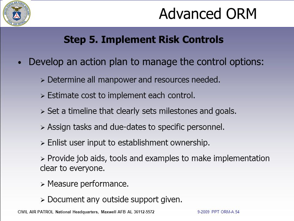 Advanced ORM CIVIL AIR PATROL National Headquarters, Maxwell AFB AL 36112-5572 9-2009 PPT ORM-A.54 Develop an action plan to manage the control option