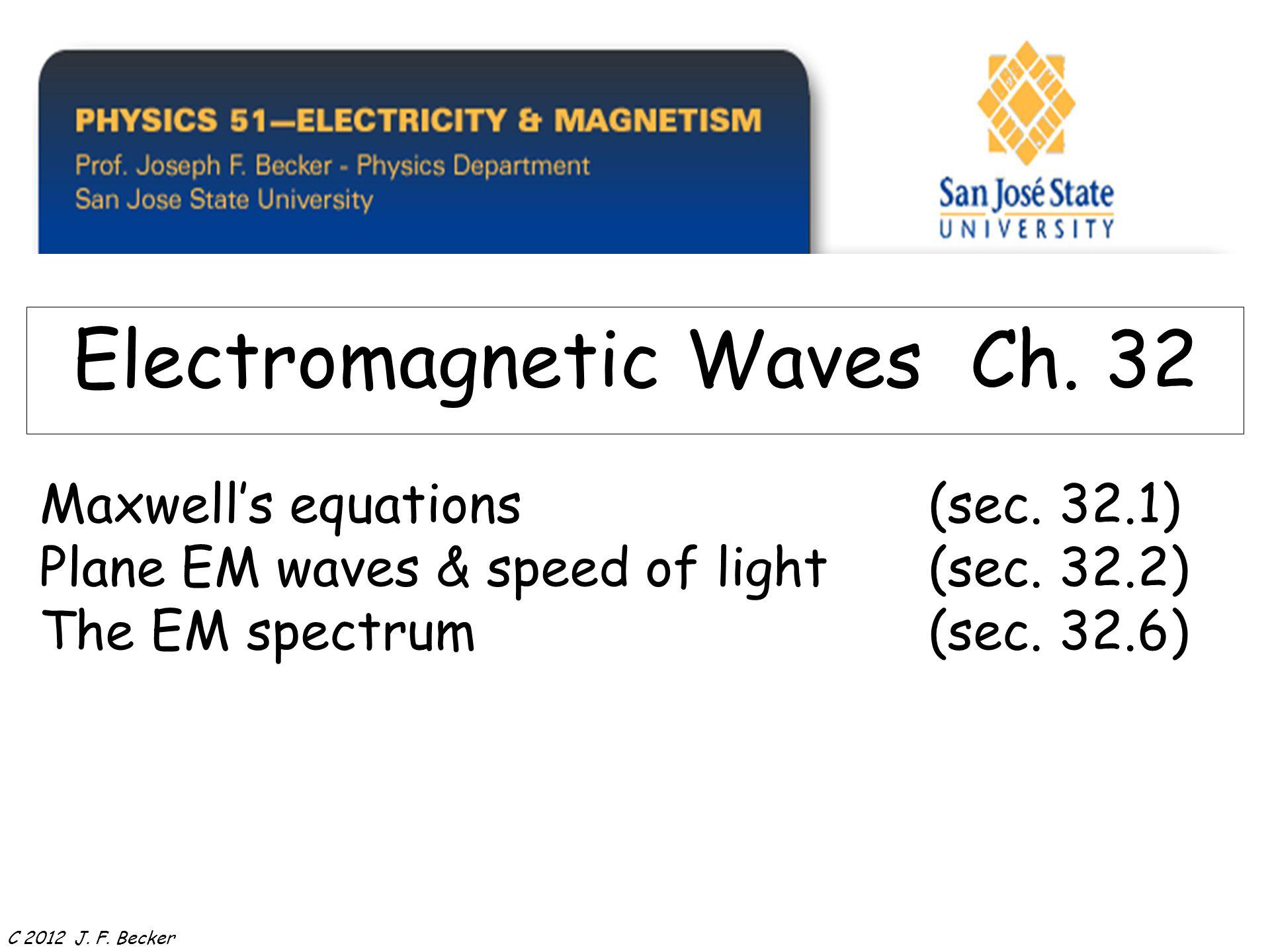 Maxwell's equations(sec. 32.1) Plane EM waves & speed of light(sec.