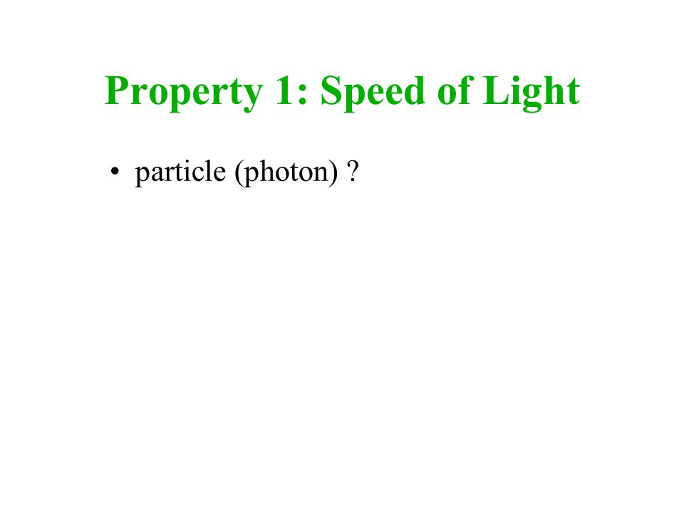 Property 1: Speed of Light particle (photon): no prediction wave (E&M) ?