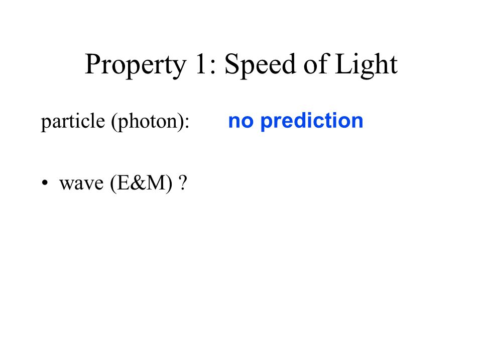 Property 2: Color particle (photon): amount of energy among different types: x-ray - most energy; radio - least in visible portion: violet - most energy; red - least