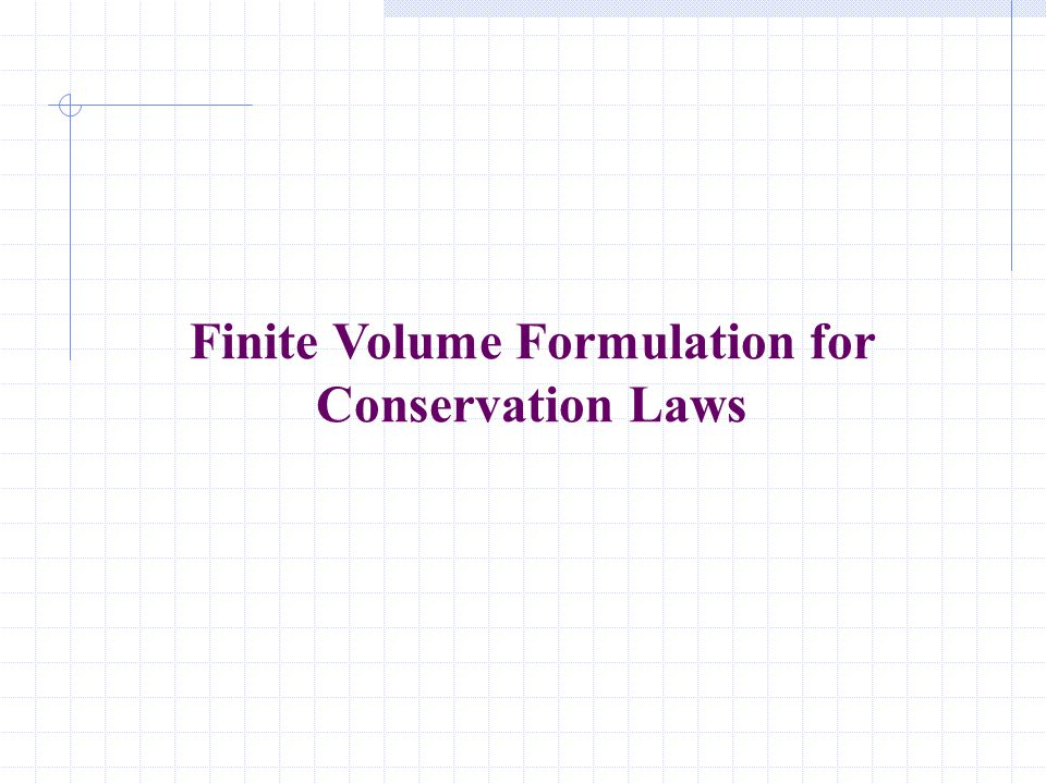 Finite Volume Formulation for Conservation Laws