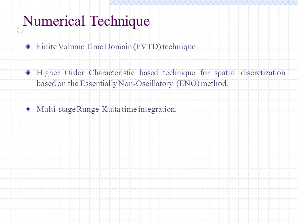 Numerical Technique Finite Volume Time Domain (FVTD) technique.