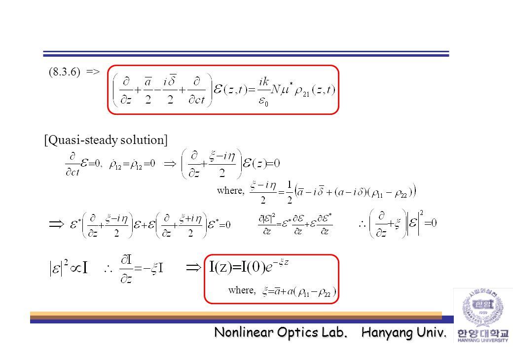 Nonlinear Optics Lab. Hanyang Univ. (8.3.6) => [Quasi-steady solution] where,