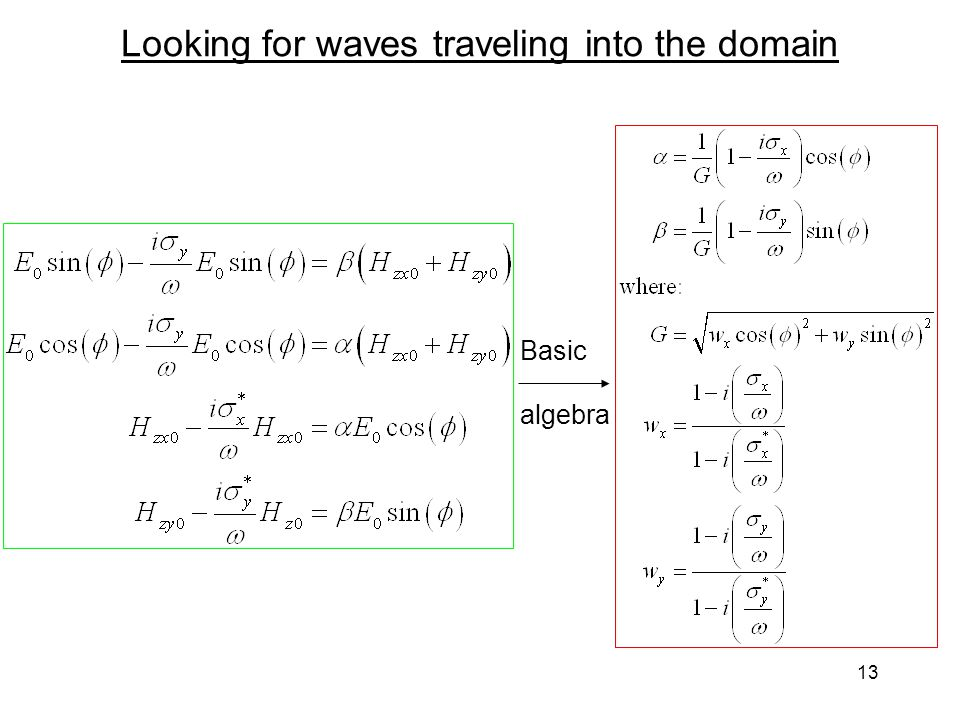 13 Looking for waves traveling into the domain Basic algebra