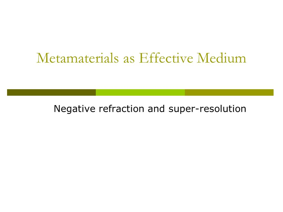 Metamaterials as Effective Medium Negative refraction and super-resolution