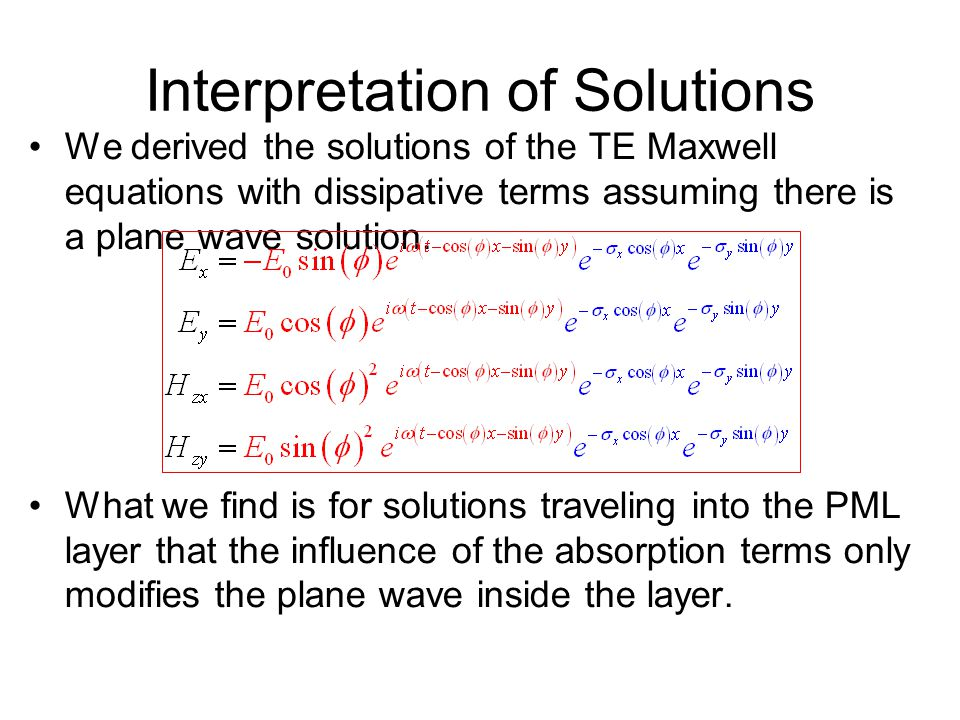 Interpretation of Solutions We derived the solutions of the TE Maxwell equations with dissipative terms assuming there is a plane wave solution.