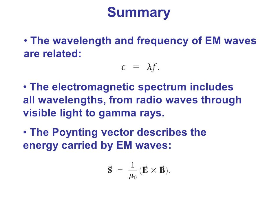 The wavelength and frequency of EM waves are related: The electromagnetic spectrum includes all wavelengths, from radio waves through visible light to