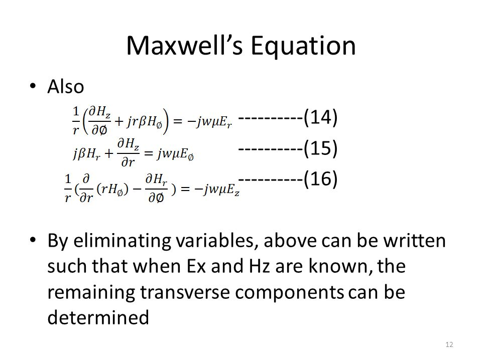 Maxwell's Equation Also ----------(14) ----------(15) ----------(16) By eliminating variables, above can be written such that when Ex and Hz are known