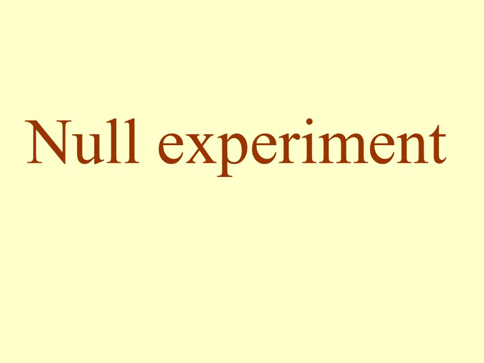 Null experiment
