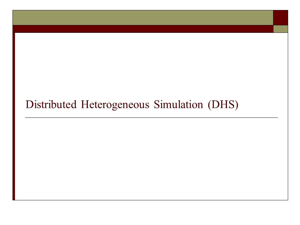 Distributed Heterogeneous Simulation (DHS)