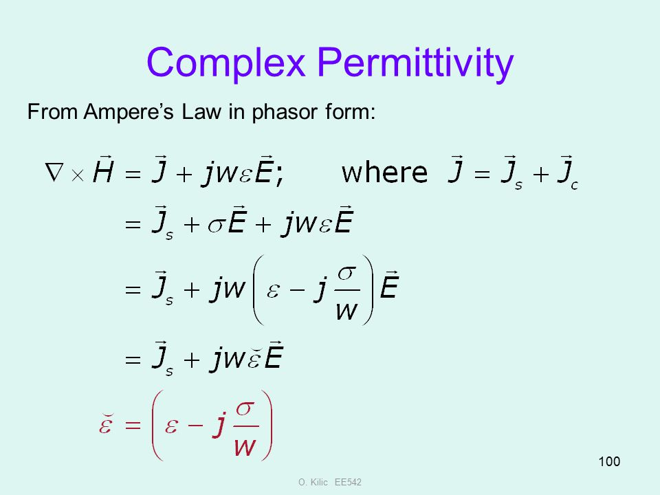 O. Kilic EE542 100 Complex Permittivity From Ampere's Law in phasor form: