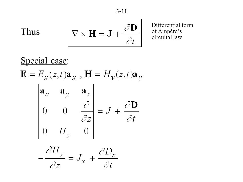 3-11 Thus Special case: Differential form of Ampère's circuital law