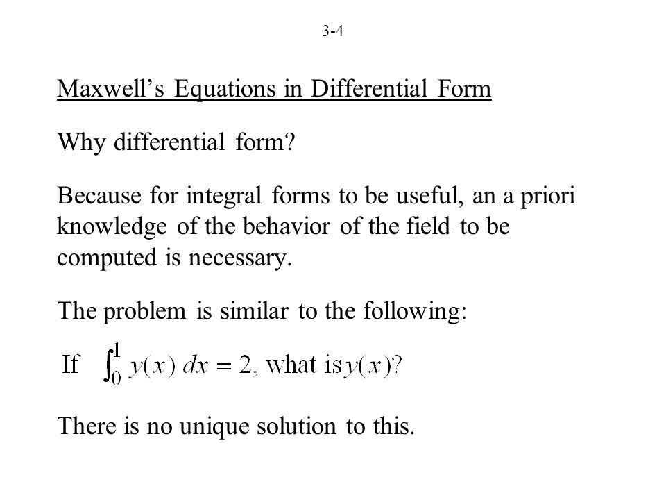 3-4 Maxwell's Equations in Differential Form Why differential form.