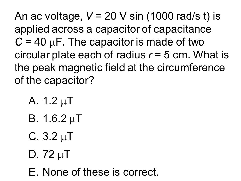 Which of the following statements is true.A.A changing electric field induces a magnetic field.