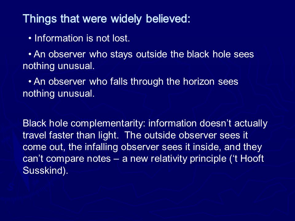 Black hole complementarity: information doesn't actually travel faster than light.