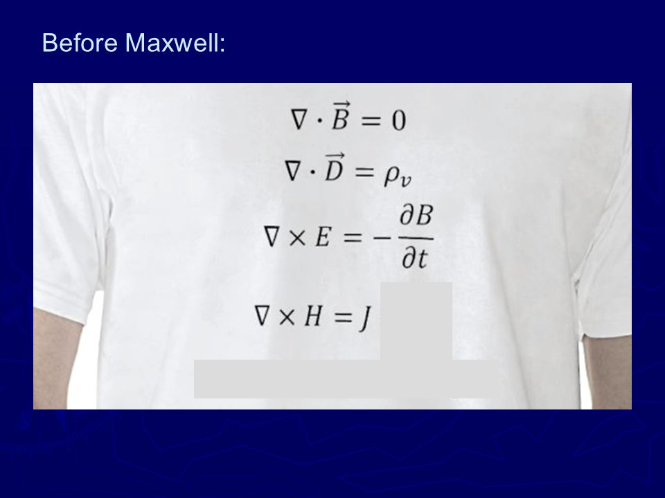 Before Maxwell: