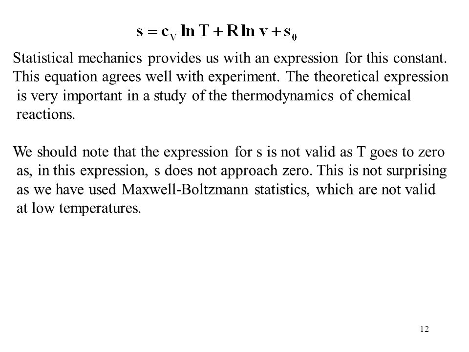 12 Statistical mechanics provides us with an expression for this constant. This equation agrees well with experiment. The theoretical expression is ve