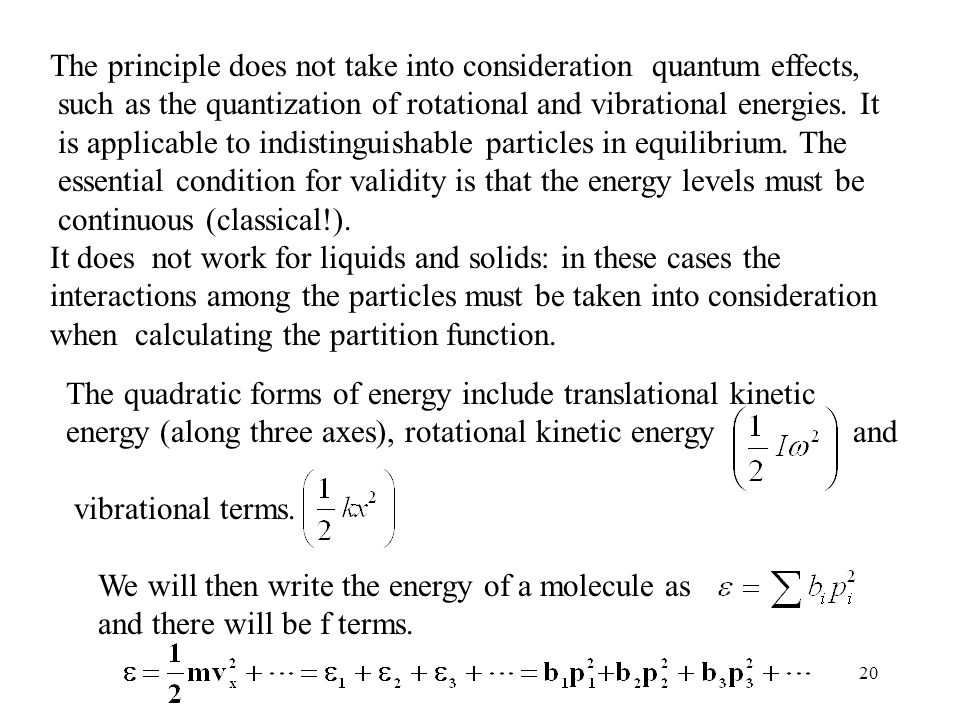 20 The quadratic forms of energy include translational kinetic energy (along three axes), rotational kinetic energy and vibrational terms. We will the