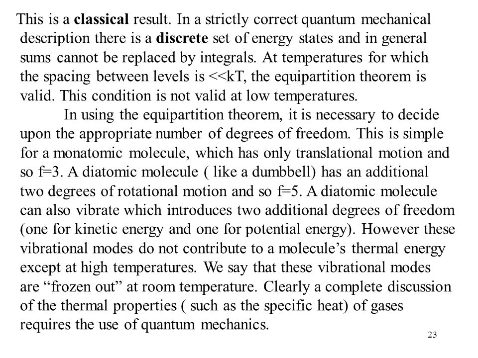 23 This is a classical result. In a strictly correct quantum mechanical description there is a discrete set of energy states and in general sums canno